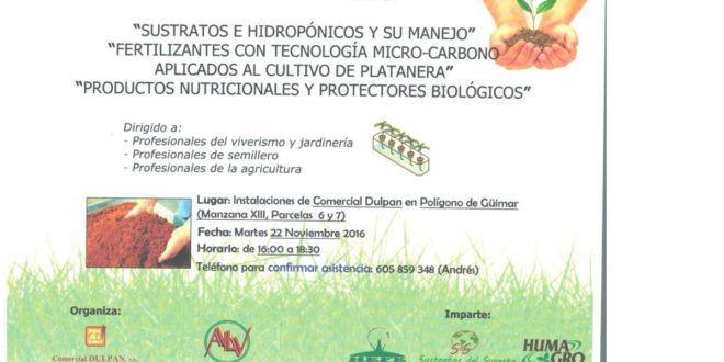 CHARLA DE SUSTRATOS Y FERTILIZANTES, HIDROPONIA, TECNOLOGIA HIDROCARBONO EN PLATANERA