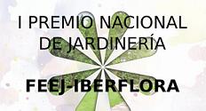 Convocatoria del I PREMIO NACIONAL DE JARDINERÍA FEEJ-IBERFLORA